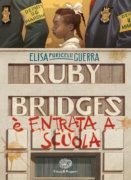 Ruby Bridges è entrata a scuola - Puricelli Guerra | Einaudi Ragazzi