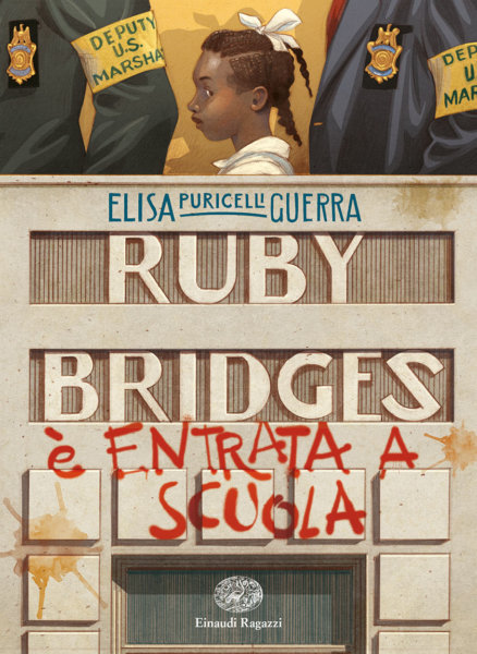 Ruby Bridges è entrata a scuola - Puricelli Guerra   Einaudi Ragazzi