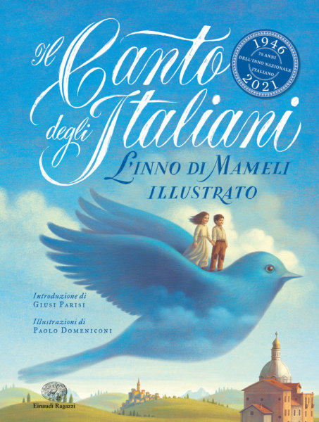 Il Canto degli italiani - L'Inno di Mameli illustrato - Mameli/Domeniconi | Einaudi Ragazzi
