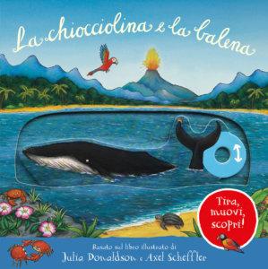 La chiocciolina e la balena - Tira, muovi, scopri! - Donaldson/Scheffler | Emme Edizioni
