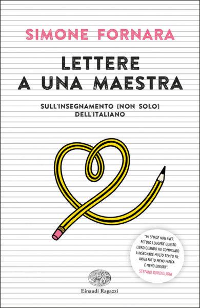 Lettere a una maestra. Sull'insegnamento (non solo) dell'italiano - Fornara | Einaudi Ragazzi