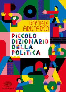 Piccolo dizionario della Politica - Aristarco | Einaudi Ragazzi