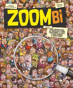 Zoombi - Come sopravvivere all'apocalisse zombi esercitando la vista e senza perdere il buon umore! - Ascari e Macchiavello | Edizioni EL