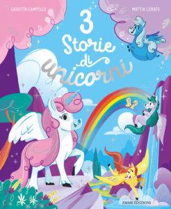 3 storie di unicorni - Campello/Cerato | Emme Edizioni