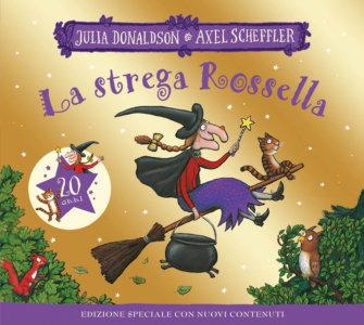 La strega Rossella - 20 anni- Donaldson/Scheffler | Emme Edizioni
